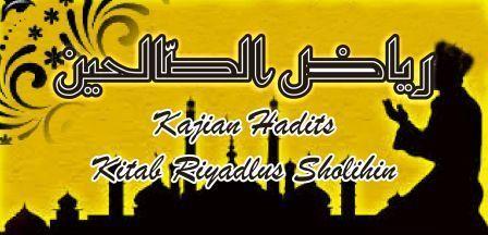 KAJIAN HADITS KITAB RIYADLUS SHOLIHIN